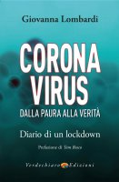 Coronavirus. Dalla Paura alla Verità - Giovanna Lombardi