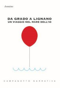 Copertina di 'Da Grado a Lignano. Un viaggio nel mare dell'io'