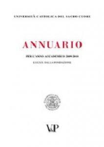 Copertina di 'Annuario dell'Università Cattolica del Sacro Cuore per l'anno accademico 2009-2010. LXXXIX dalla fondazione'