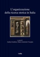 L'organizzazione della ricerca storica in Italia - Andrea Giardina, Maria Antonietta Visceglia