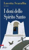 I doni dello Spirito Santo - Scaraffia Lucetta