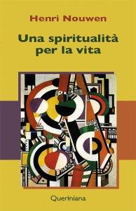 Copertina di 'Una spiritualità per la vita'