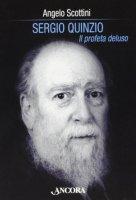 Sergio Quinzio. Il profeta deluso - Scottini Angelo