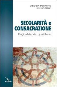 Copertina di 'Secolarità e consacrazione'