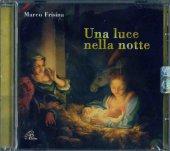 Una luce nella notte - Marco Frisina