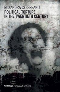 Copertina di 'Political torture in the twentieth century'
