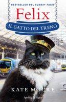 Felix il gatto del treno - Moore Kate
