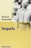 Sequela - Bonhoeffer Dietrich