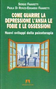 Copertina di 'Come guarire la depressione. L'ansia, le fobie e le ossessioni'