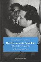 Hoefer racconta Camilleri. Gli anni a Porto Empedocle - Cassisi Andrea, Scimè Lorena