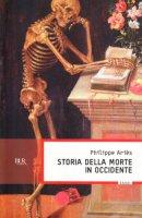 Storia della morte in Occidente - Ariès Philippe