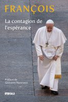 La contagion de l'espérance - Francesco (Jorge Mario Bergoglio)