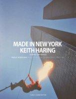 Made in New York. Keith Haring (subway drawings), Paolo Buggiani and co. La vera origine della street art. Catalogo della mostra (Firenze, 26 ottobre 2017-3 aprile 2018). Ediz. italiana e inglese