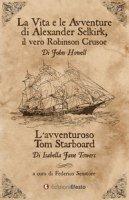 La vita e le avventure di Alexander Selkirk, il vero Robinson Crusoe-L'avventuroso Tom Starboard - Howell John, Towers Isabella J.