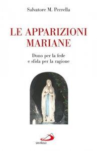 """Copertina di 'Le apparizioni mariane. """"Dono"""" per la fede e """"sfida"""" per la ragione'"""