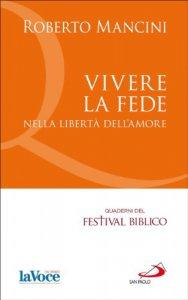 Copertina di 'Vivere la fede nalla libertà dell'amore'
