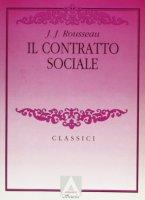 Il contratto sociale - Rousseau Jean-Jacques
