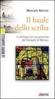 Il baule dello scriba - Barros Marcelo
