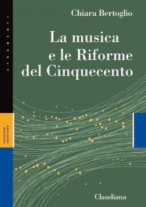 Copertina di 'La musica e le Riforme del Cinquecento'