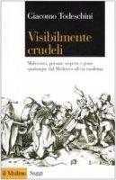 Visibilmente crudeli - Giacomo Todeschini