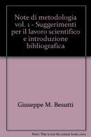 Note di metodologia / Suggerimenti per il lavoro scientifico e introduzione bibliografica - Besutti Giuseppe M.
