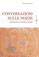Conversazioni sulle nozze - Pilloni Francesco