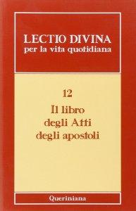 Copertina di 'Lectio divina per la vita quotidiana [vol_12] / Il libro degli Atti degli Apostoli'