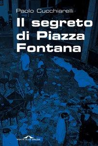 Copertina di 'Il segreto di Piazza Fontana'