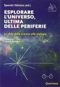 Copertina di 'Esplorare l'universo, ultima delle periferie'