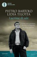 Lacrime di sale. La mia storia quotidiana di medico di Lampedusa fra dolore e speranza - Bartolo Pietro, Tilotta Lidia