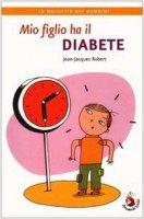 Mio figlio ha il diabete - Robert Jean-Jacques
