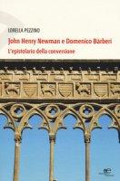 John Henry Newman e Domenico Barberi. L'epistolario della conversione - Pezzino Lorella