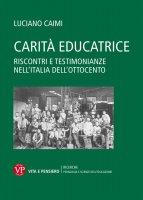 Carità educatrice - Luciano Caimi