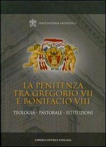 Copertina di 'La penitenza tra Gregorio VII e Bonifacio VIII'