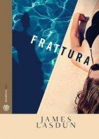 Frattura - Lasdun James
