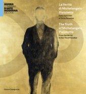La verità di Michelangelo Pistoletto. Dallo Specchio al Terzo paradiso. Catalogo della mostra (Ascona, 30 maggio-26 settembre 2021). Ediz. italiana e inglese
