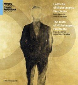 Copertina di 'La verità di Michelangelo Pistoletto. Dallo Specchio al Terzo paradiso. Catalogo della mostra (Ascona, 30 maggio-26 settembre 2021). Ediz. italiana e inglese'