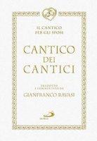 Cantico dei cantici - Gianfranco Ravasi