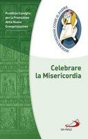 Celebrare la Misericordia - Pontificio Consiglio per la Promozione della Nuova Evangelizzazione