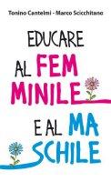 Educare al femminile e al maschile - Tonino Cantelmi, Marco Scicchitano