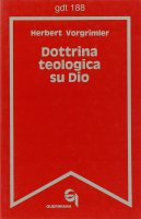 Dottrina teologica su Dio (gdt 188) - Vorgrimler Herbert