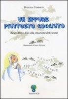 Un eppure piuttosto cocciuto che costrinse Dio alla creazione dell'uomo - Campalto Manuela