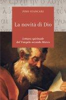 La novità di Dio - Pino Stancari