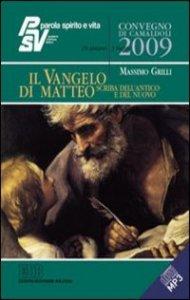 Copertina di 'Il vangelo di Matteo, scriba dellAntico e del Nuovo. Parola Spirito e Vita. Convegno di Camaldoli 2009'