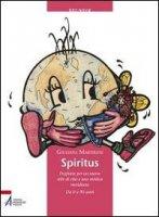 Spiritus. Preghiere per un nuovo stile di vita e una mistica meridiana - Martirani Giuliana