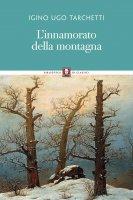 L'innamorato della montagna - Iginio U. Tarchetti