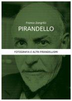 Pirandello. Fotografia e altri pirandellismi - Zangrilli Franco