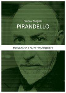 Copertina di 'Pirandello. Fotografia e altri pirandellismi'