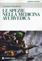 Le spezie nella medicina ayurvedica - Zambotti Luciano