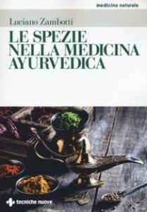 Copertina di 'Le spezie nella medicina ayurvedica'